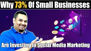 Why 73% Of Small Businesses Are Investing In Social Media Marketing | MoraDigitalConsultant