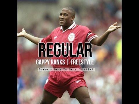 Gappy Ranks - Regular - Drake - Back To Back (Freestyle)