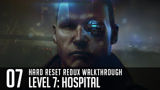 Hard Reset Redux Level 7 Hospital Gameplay Walkthrough PC Ultra Maxed Out Settings FullHD 60FPS