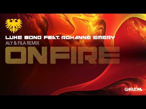 Luke Bond feat. Roxanne - On Fire (Aly & Fila Remix) [Garuda]