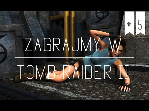 Zagrajmy w Tomb Raider II - #5 Offshore Rig [1/1]