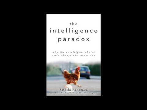 The Intelligence Paradox [Audiobook] by Satoshi Kanazawa [Dr.Soc] part 1