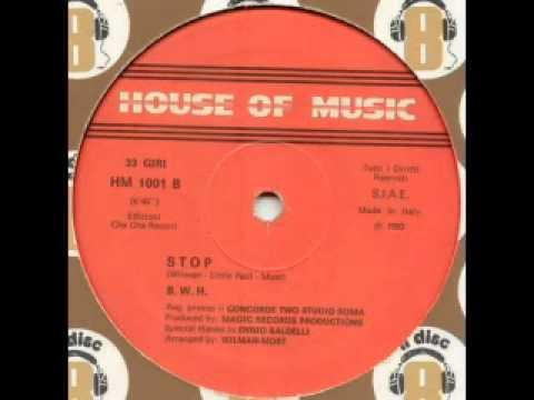 B.W.H. - Stop (1983) ITALO DISCO