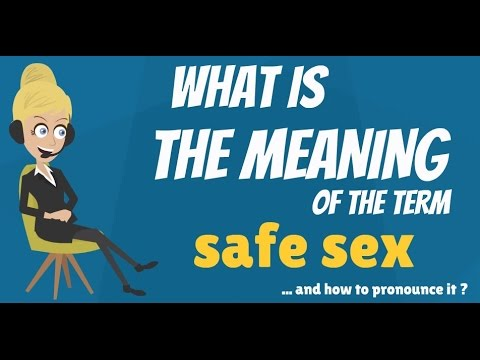 what-is-safe-sex?-what-does-safe-sex-mean?-safe-sex-meaning,-definition-&-explanation