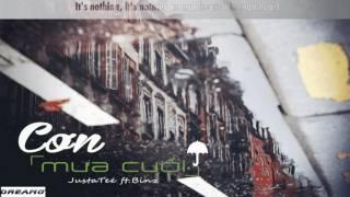 CƠN MƯA CUỐI - Justa Tee ft. Binz || Dreamơ-MusicChill