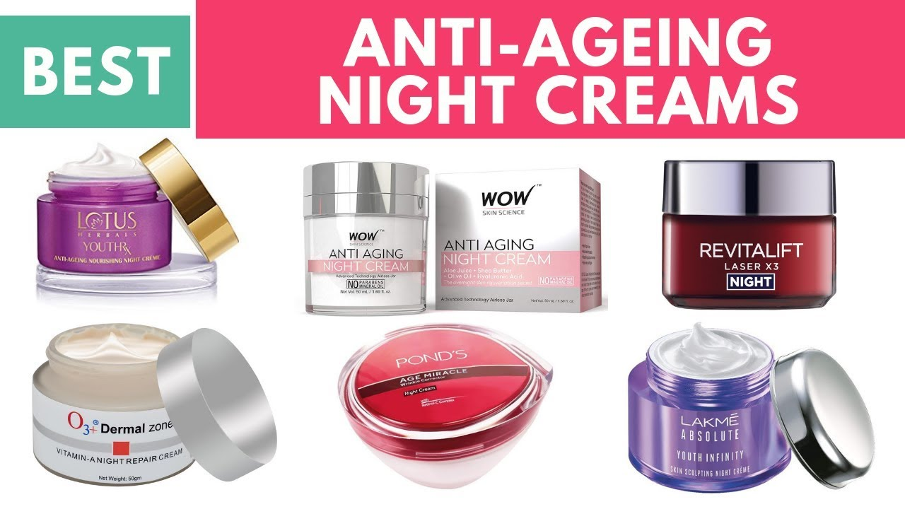 Best 10 ANTI-AGEING Night Creams in India with Price 2018 I FOR DRY SKIN,  NORMAL SKIN & OILY SKIN