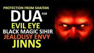 Powerful DUA Ruqyah For Evil Eye, Black Magic, Jinns, jealousy envy, Protection From Shaitan ᴴᴰ