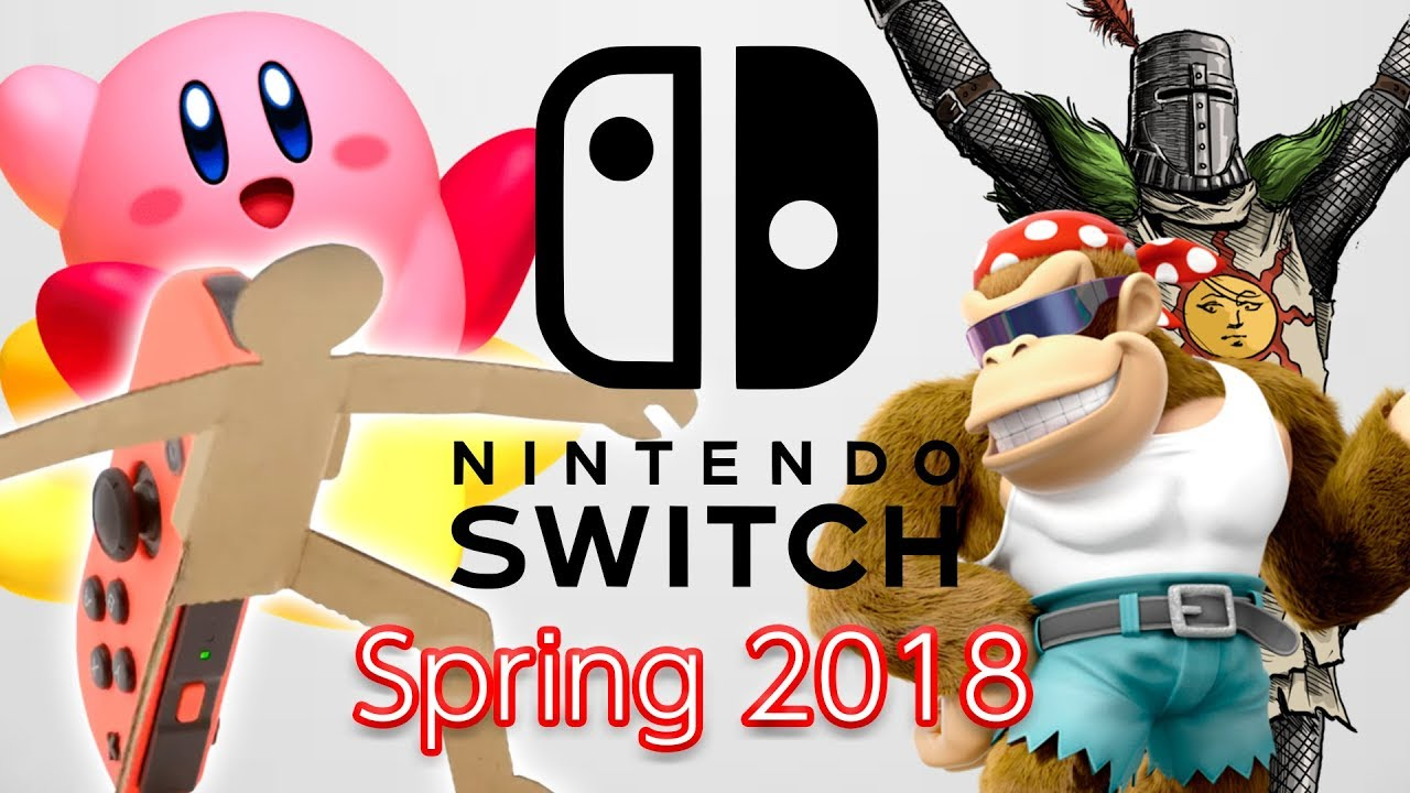 Big Nintendo Switch Games Coming Spring 2018 Youtube