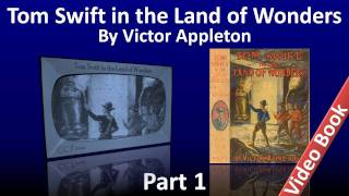 Part 1 - Tom Swift in the Land of Wonders Audiobook by Victor Appleton (Chs 1-13)(, 2012-02-03T03:03:58.000Z)