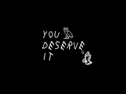 Drake - you deserve it 2016