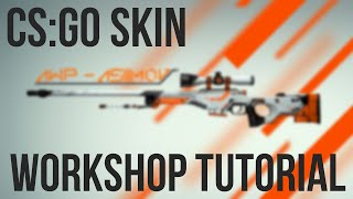 Tutorial | How To Make Cs:go Skins