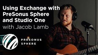 Using Exchange with PreSonus Sphere and Studio One
