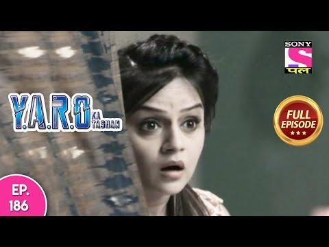 Y.A.R.O Ka Tashan - Full Episode 186 - 22nd  May, 2018
