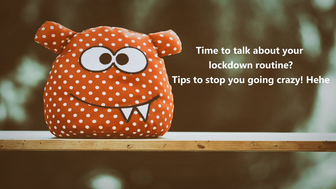 How to Create a Lockdown Routine - Tips To Not Go Crazy Hehe - YouTube