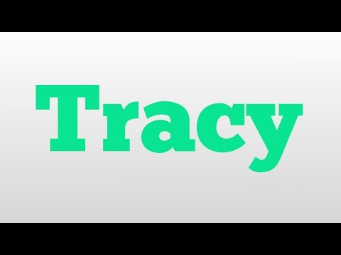 Tracy meaning and pronunciation