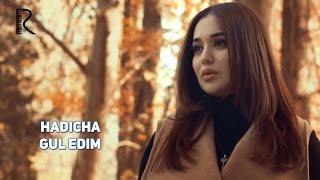 Hadicha Gul Edim Хадича Гул эдим