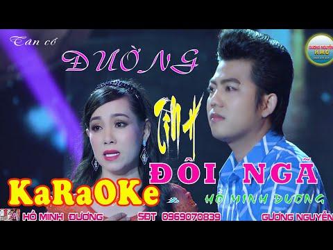 Karaoke ĐƯỜNG TÌNH ĐÔI NGÃ song ca beat chuẩn 2020 của NS MỸ VÂN & HỒ MINH ĐƯƠNG