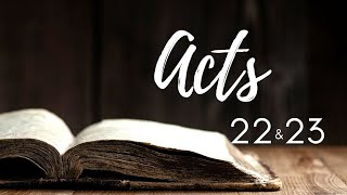 Acts 22 & 23