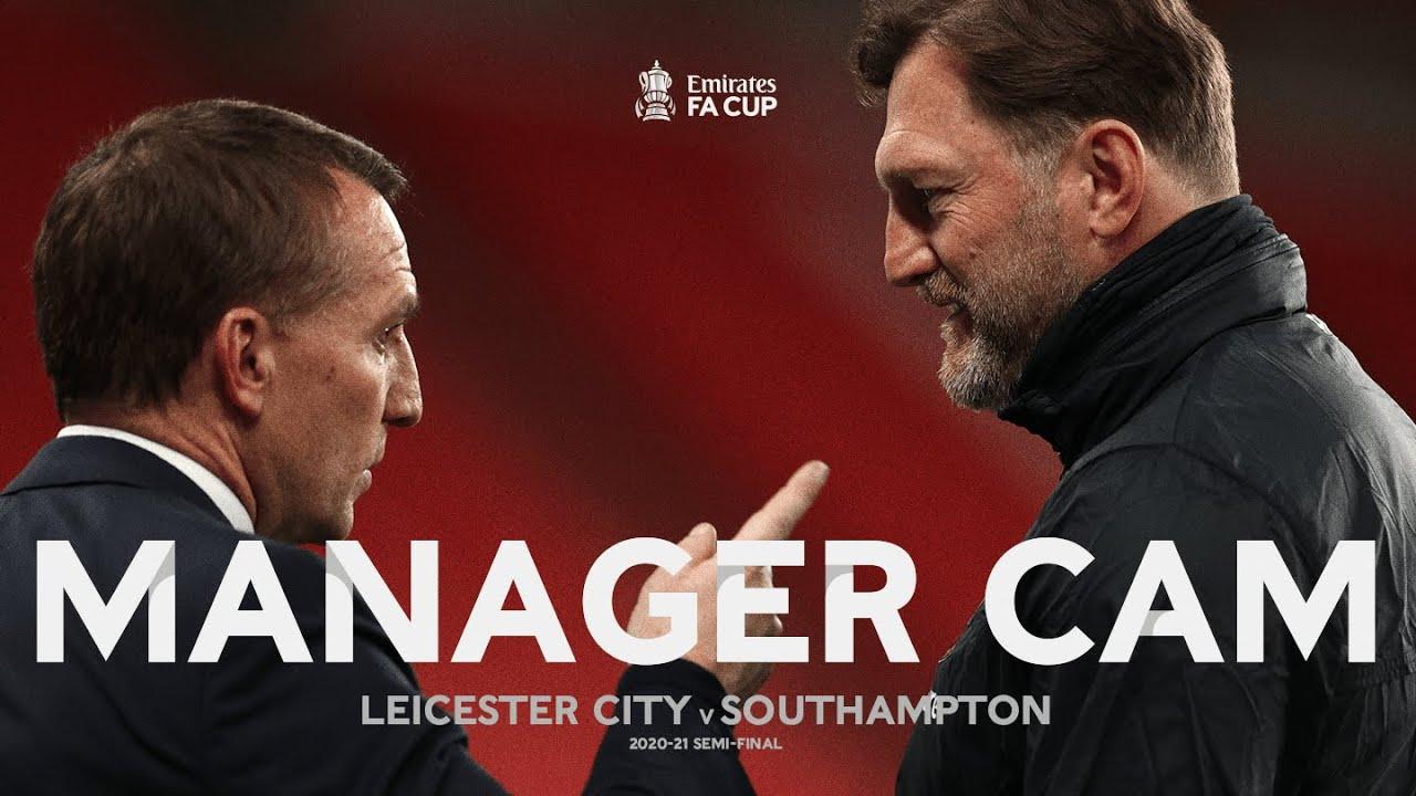 MANAGER CAM | Brendan Rodgers v Ralph Hasenhüttl | Leicester City v Southampton | Semi-Final 2020-21