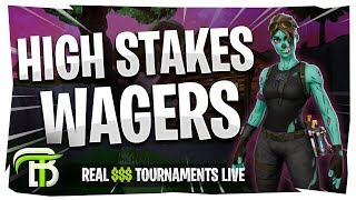 HIGH STAKES WAGERS | FORTNITE REAL $$$ TOURNAMENTS LIVE