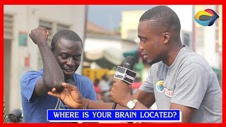Where is your BRAIN located? | Street Quiz | Funny Videos | Funny African Videos | African Comedy