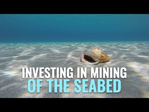 Seabed Mining In The Deep – What Is There? Is It Profitable? Is It Time To Join The Gold Rush?