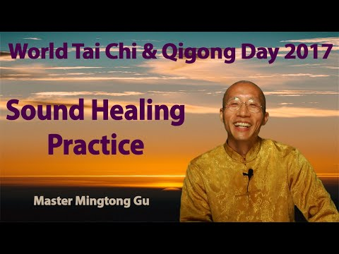 World TaiChi and Qigong Day 2017: Sound Healing