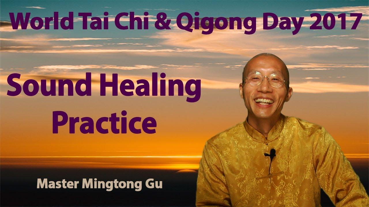 World TaiChi and Qigong Day 2017: Sound Healing