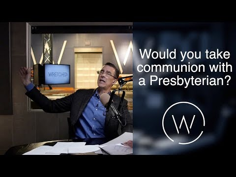 Would You Take Communion With A Presbyterian?