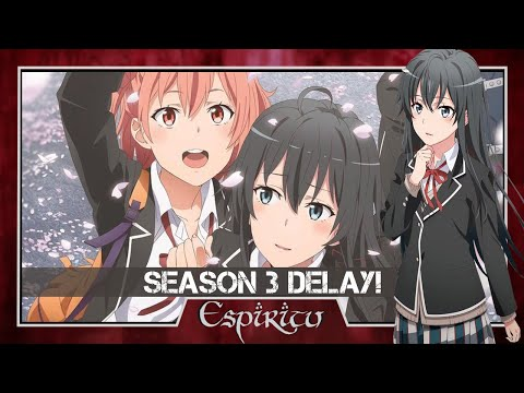 oregairu-season-3-delay-announcement!---snafu-my-youth-romantic-comedy-is-wrong,-as-i-expected