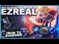 EZREAL POP OFF! HE'S SO MUCH FUN! - Iron To Diamond | League Of Legends