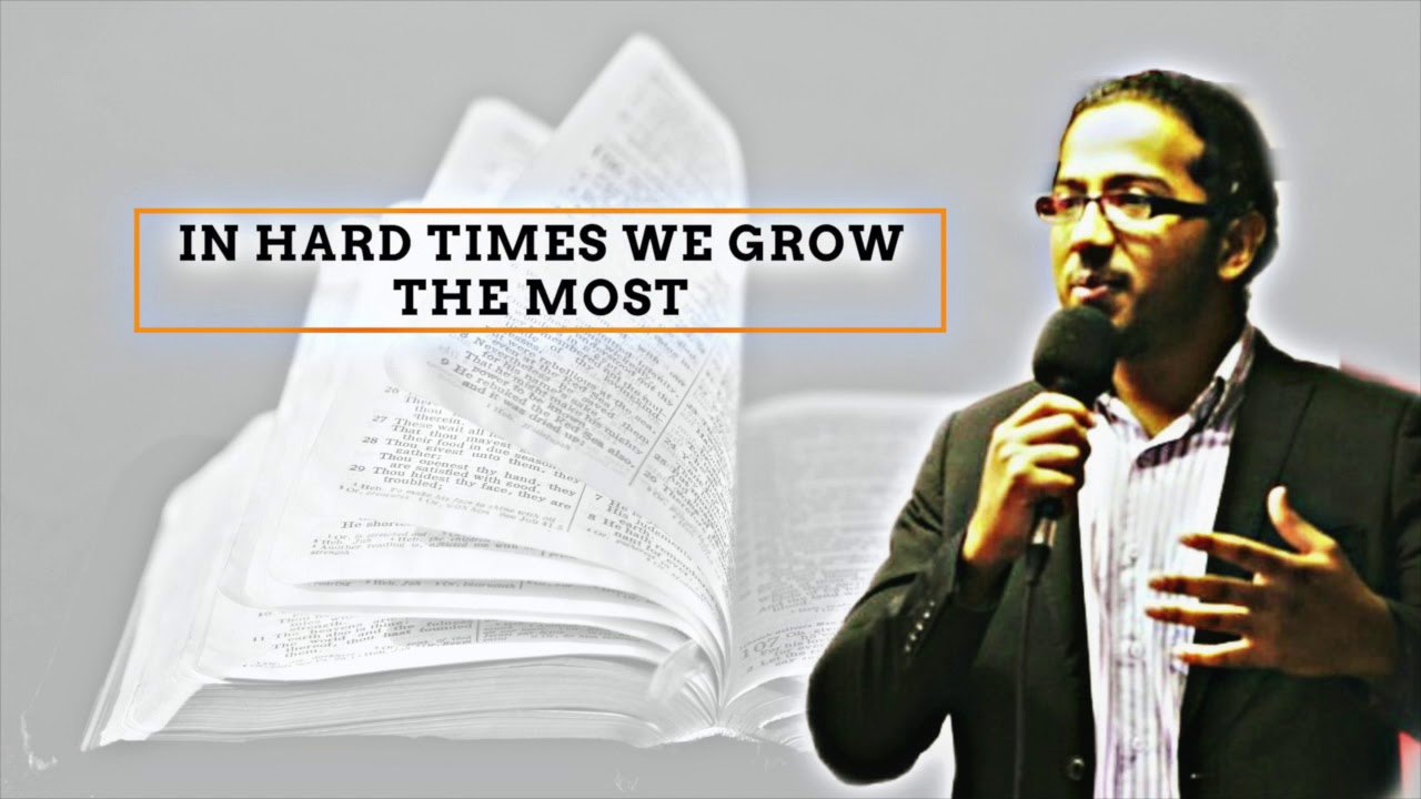 IN HARD TIMES WE GROW THE MOST, POWERFUL MESSAGE AND PRAYER