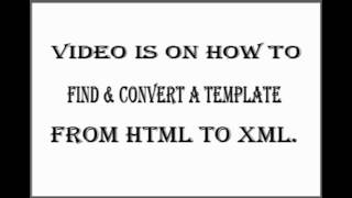 How to Find & convert Templates from HTML to XML.
