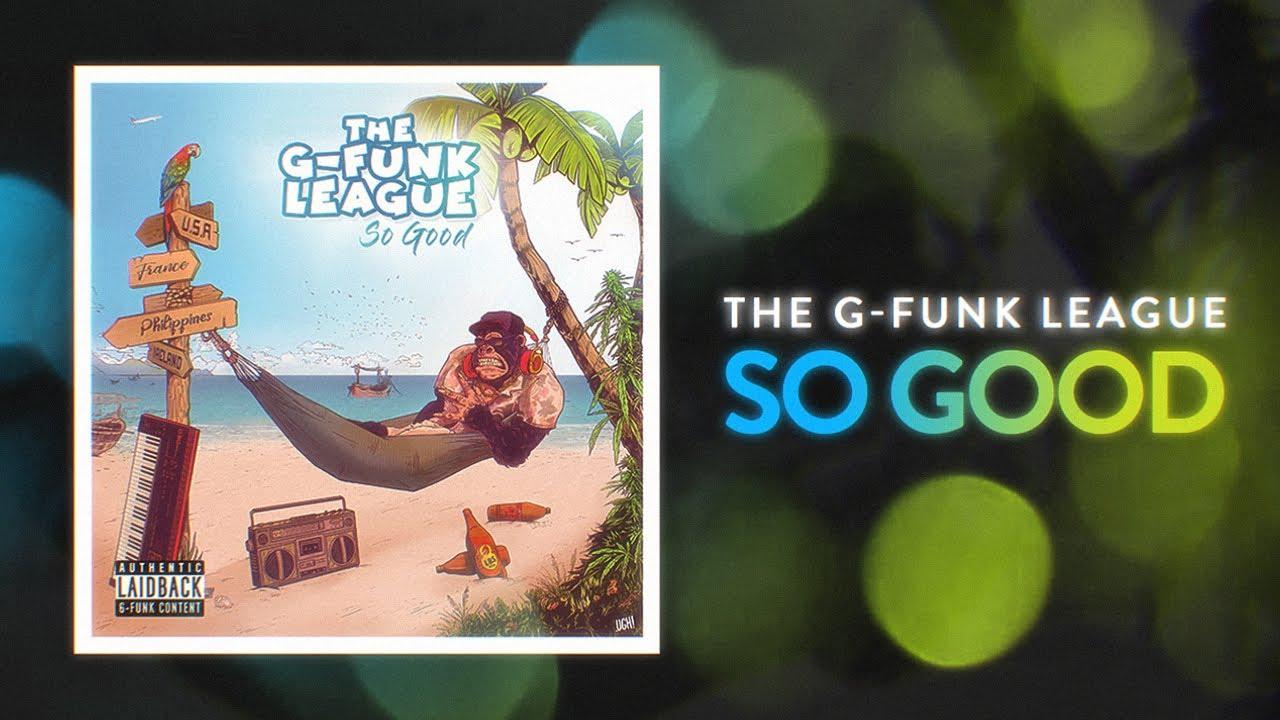 The G-Funk League - So Good