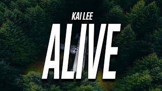 Kai Lee - Love Me Alive (Lyrics)