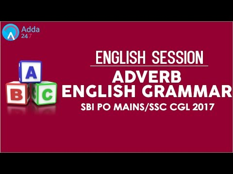 Adverb in English Grammar for SSC CGL 2017 & SBI PO Mains
