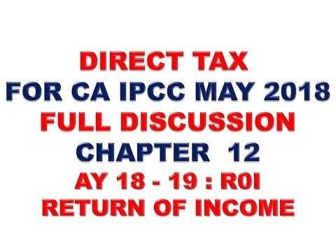 CA  IPCC  : Income Tax (DT) : AY 18 - 19 : Return of Income