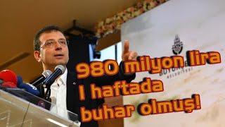 Son dakika! İmamoğlu açıkladı: 980 milyon lira 1 haftada buhar olmuş!