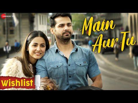 Main Aur Tu | Wishlist | Hina Khan & Jitendra Rai | Mohit Pathak & Rutikka Brahmbhatt
