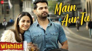 Main Aur Tu (Mohit Pathak, Rutikka Brahmbhatt) Mp3 Song Download
