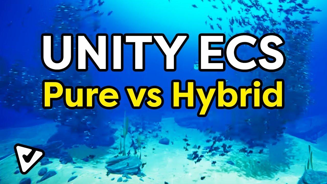 Unity ECS: Pure vs Hybrid (walkthrough)