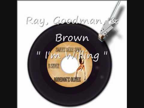 "Ray, Goodman & Brown    "" I'm Willing """
