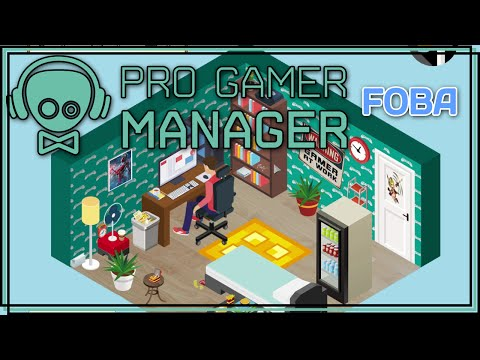 ★ New team - Pro Gamer Manager gameplay - Part 5 - Pro Gamer Manager FOBA let