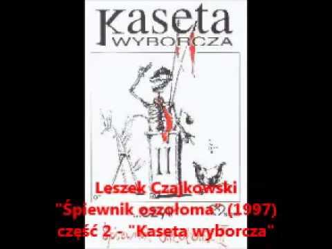 """Opowieść o miłości do pani poseł z Unii Wolności - Leszek Czajkowski - """"Śpiewnik oszołoma"""" cz. 2"""