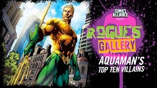 10 Greatest Aquaman Villains - Rogues' Gallery