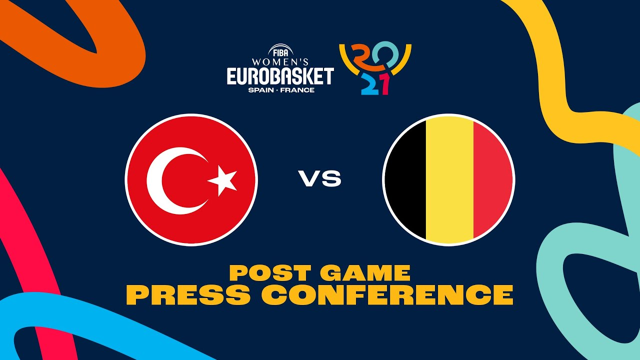 Turkey v Belgium - Press Conference   FIBA Women's EuroBasket 2021 Final Round