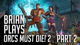 Brian Plays Orcs Must Die! 2 - Part 2