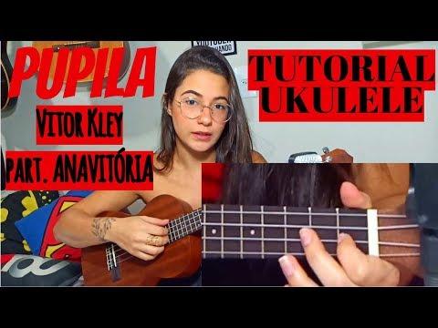 UKULELE TUTORIAL  Como tocar PUPILA - Vitor Kley part ANAVITORIA  por Fernanda Gomes