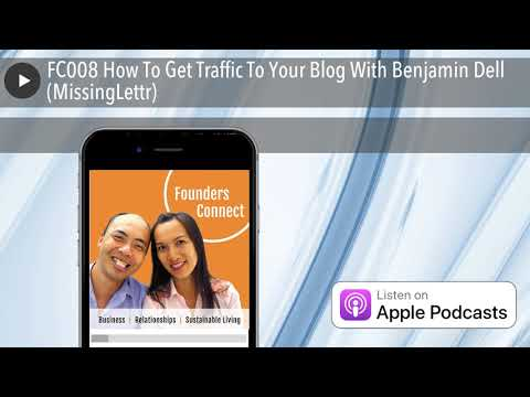 FC008 How To Get Traffic To Your Blog With Benjamin Dell (MissingLettr)