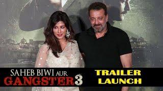 Saheb Biwi Aur Gangster 3 Trailer Launch FULL HD Event | Sanjay Dutt,Jimmy Sheirgill,Chitrangada